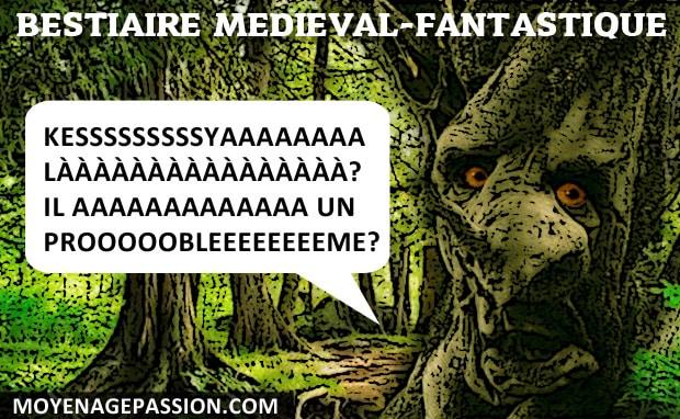 tolkien_medieval_fantastique_bestiaire_ents_moyen-age_passion