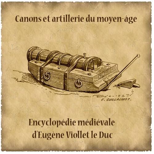 histoire_medievale_poliorcetique_chateaux_forts_artillerie_canons_primitif