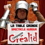crealid_spectacle_humour_la_table_gronde_legendes_arthuriennes_compagnie_theatrale_medievale_festival_moyen-age_fetes_historiques_fous_histoire_vivante