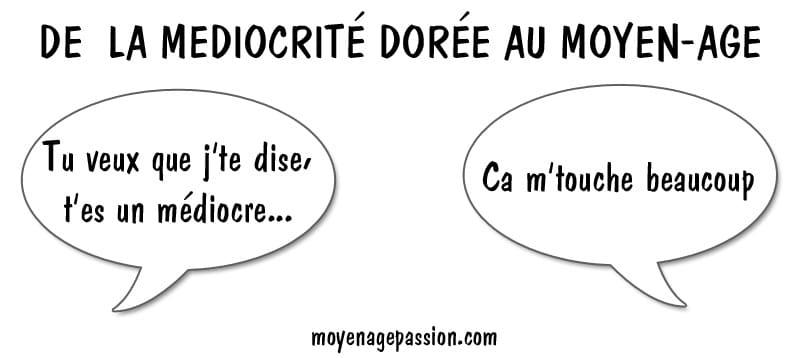 humour_medieval_mediocrite_dorée_poesie_medievale_eustache_deschamps_morel_horace_moyen-age_ballade_de_moralité