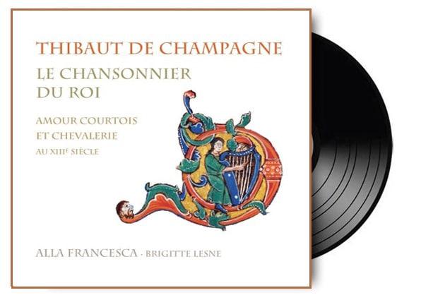 chanson_musique_medievale_amour_courtois_thibaut_de_champagne_roi_troubadour_chansonnier_alla_francesca