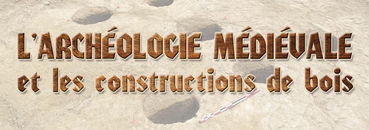 archeologie_medievale_trous_de_poteaux_chateaux_motte_castrale_tour_donjon_de_bois