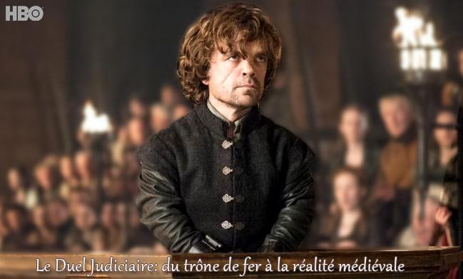 trone_de_fer_medieval_fantastique_g_martin_games_of_throne_justice_medieval_duel_judiciaire_tyrion_lannister_serie_televisee