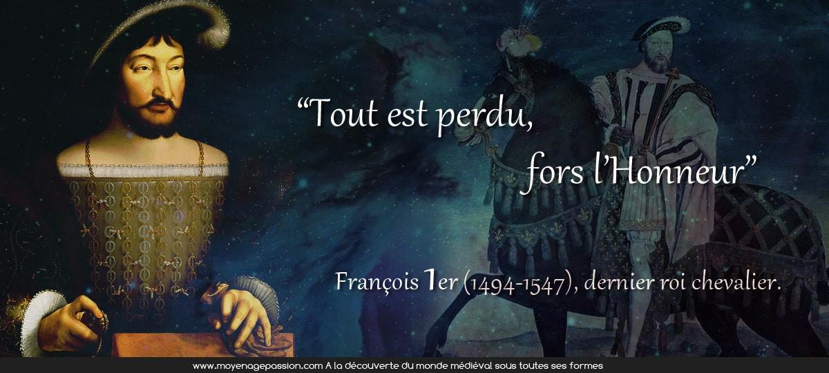 citation_medievale_francois_premier_1er_honneur_chevalerie_roi_chevalier_valeur_medievale