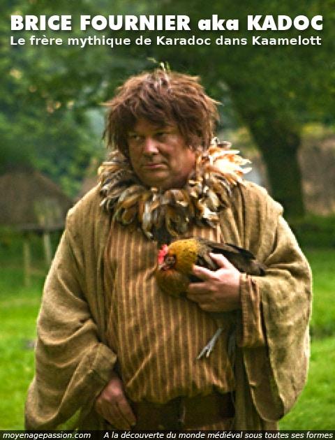 kadoc_serie_kaamelott_legendes_arthuriennes_poulette_caillou_graal_brice_fournier_acteur_francais_genial_karadoc
