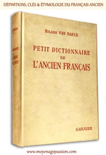 dictionnaire_français_moyen_ancien_hilaire_van_daele_poesie_litterature_medieval_etymologie_definition_recherches