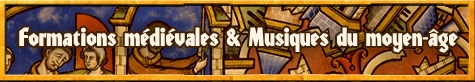 ensemble_formations_musiques_anciennes_moyen_age_repertoire_medieval_ethnomusicologie