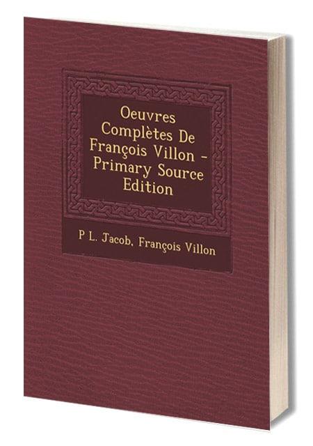poesie_litterature_medievale_oeuvre_completes_annotees_documentees_francois_villon_Paul_Lacroix_PL_Jacob_moyen-age_tardif