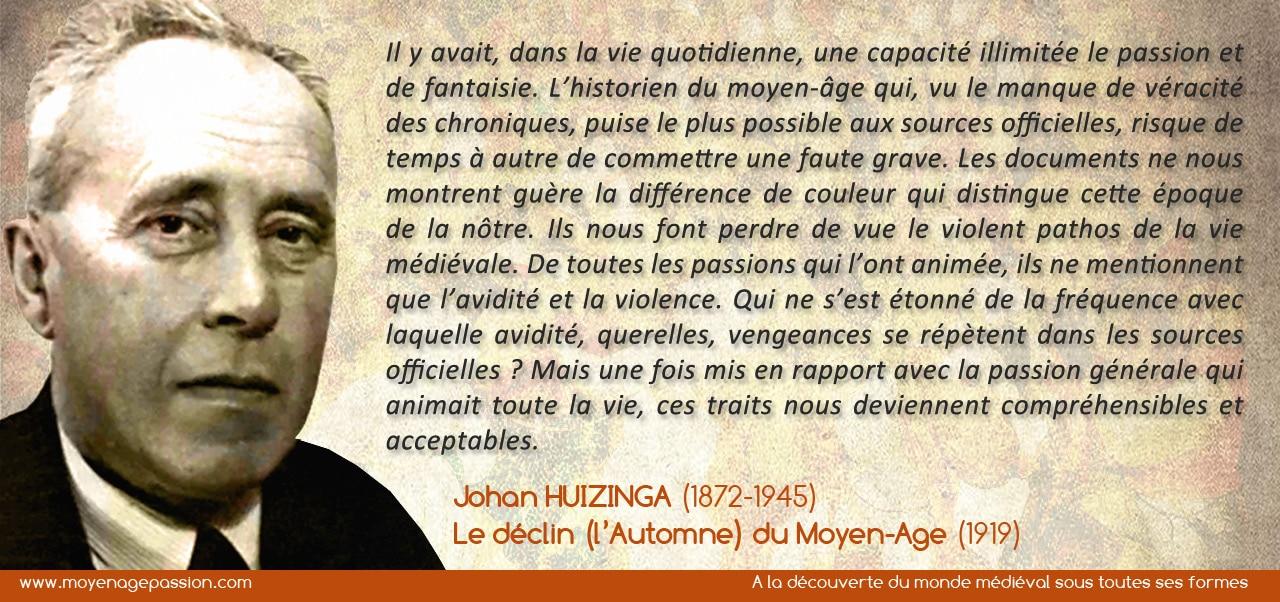 citation_moyen-age_histoire_johan_huizinga_declin_moyen-age_monde_medieval_XVe