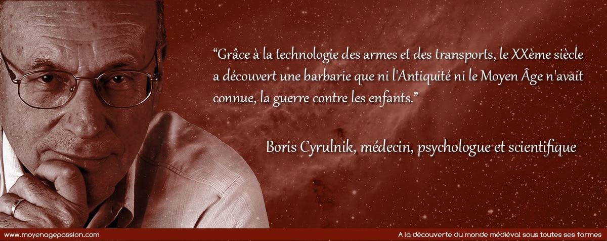 citation_moyen-age_barbarie_modernite_guerre_violence_Boris_Cyrulnik