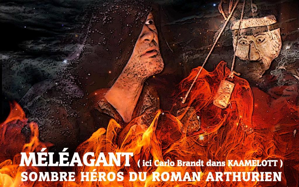 kaamelott_meleagant_Carlo_Brandt_legendes_arthuriennes_roman_arthurien_moyen-age