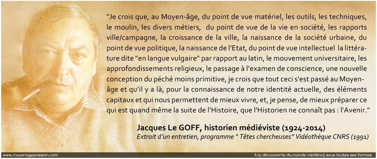 citation_jacques_le_goff_historien_medieviste_moyen-age_racines_modernite_identites_avenir