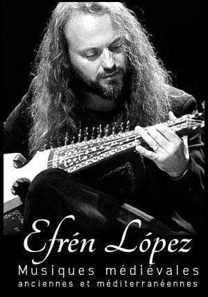 efren_lopez_chansons_musiques_medievales_anciennes_traditionnelles_méditerranéennes_passion_moyen-age