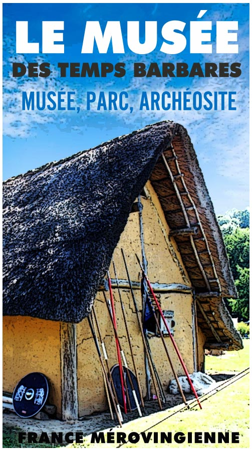 musee_temps_barbare_haut_moyen-age_archeosite_archeologie_experimentale_merovingiens_moyen-age