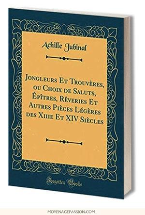 achille_jubinal_jongleur_trouveres_livres_poesie_fabliau_litterature_medievale_moyen-age_central