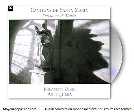cantiga_santa_maria_musique_chanson_medievale_ensemble_antiquera_album_alphonse_X_moyen-Age_chretien_culte_marial