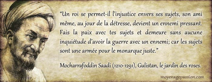 saadi_citation_auteur_poete_medievale_morale_politique_sagesse_persane_moyen-age_XIIIe-siecle
