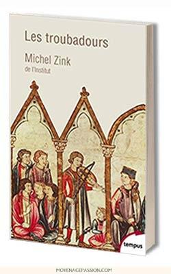 troubadours_histoire_poetique_Michel-Zink_moyen-age_poesie-medievale_livre