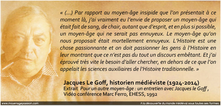 citation_jacques_le_goff_historien_medieviste_moyen-age_nouvelle-histoire_conference-entretien