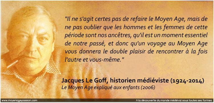 citation_medievale_jacques_le_goff_historien_medieviste_moyen-age_voyage_memoire_plaisir