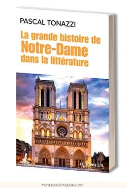 cathedrale-notre-dame-de-Paris-livre-histoire-litterature-medievale-actualite-Pascal-Tonazzi