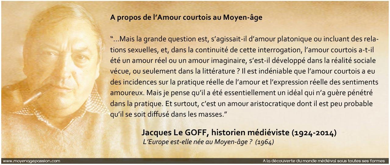 citation-moyen-age-jacques-le-goff-historien-medieviste-fine-amor-amour-courtois