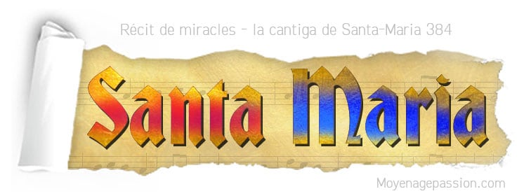 cantia-santa-maria-384-miracle-culte-marial-espagne-medieval