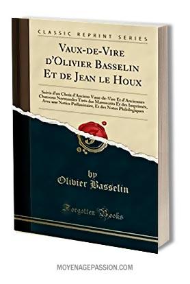chansons-a-boire-normande-vaux-de-vire-Olivier-Basselin-poesie-medievale-humour-XVe-renaissance