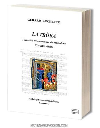chanson-poesie-medievale-livre-troba-biographie-traduction-art-des-troubadours-gerard-zuchetto-moyen-age