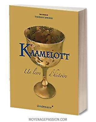 kaamelott-roman-arthurien-livre-historien-modernite-justine-breton