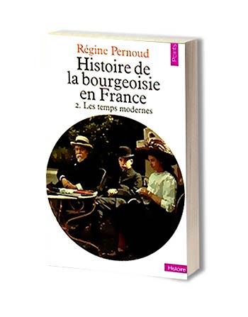 histoire de la bourgeoisie 2 - Régine Pernoud